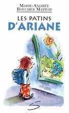 Les patins d'Ariane | Boucher Mativat, Marie-Andrée