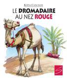 Le dromadaire au nez rouge | Franson, Leannne