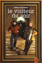 Le visiteur du soir | Soulières, Robert