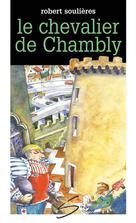 Le chevalier de Chambly | Jorisch, Stéphane