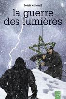 La guerre des lumières | Émond, Louis
