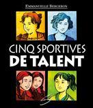 Cinq sportives de talent | Bergeron, Emmanuelle