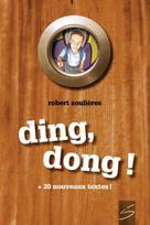 Ding, dong ! | Soulières, Robert