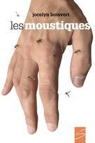 Les moustiques | Boisvert, Jocelyn