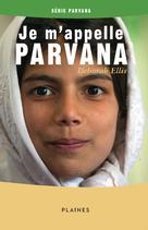 Je m'appelle Parvana | Ellis, Deborah