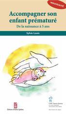 Accompagner son enfant prématuré | Louis, Sylvie