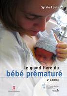 Le grand livre du bébé prématuré | Louis, Sylvie