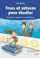 Trucs et astuces pour étudier | Morin, Lise