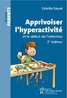 Apprivoiser l'hyperactivité et le déficit de l'attention | Sauvé, Colette