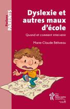 Dyslexie et autres maux d'école – Quand et comment intervenir | Béliveau, Marie-Claude
