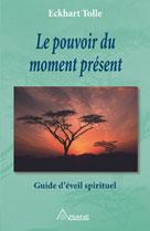 Le pouvoir du moment présent | Tolle, Eckhart