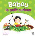 Babou le petit curieux | Papineau, Lucie