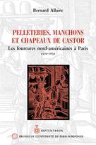 Pelleteries, manchons et chapeaux de castor | Allaire, Bernard