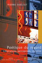 Poétique du regard | Ouellet, Pierre