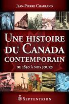Une histoire du Canada contemporain | Charland, Jean-Pierre