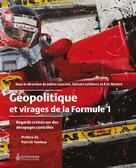 Géopolitique et virages de la Formule 1 | Lefebvre, Sylvain
