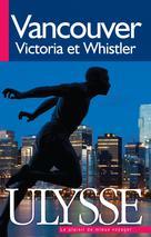 Vancouver, Victoria et Whistler | Collectif,