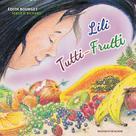 Lili Tutti-Frutti | Bourget, Édith