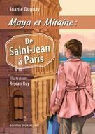 Maya et Mitaine : De Saint-Jean à Paris   Duguay, Joanie