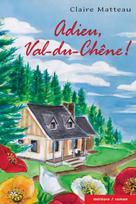 Adieu, Val-du-Chêne!   Matteau, Claire