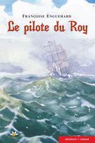 Le pilote du Roy | Enguehard, Françoise