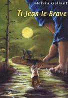 Ti-Jean-le-Brave | Gallant, Melvin