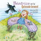 Béatrice et le Quiscale bronzé | Pître, Marie-Claire