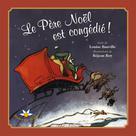 Le Père Noël est congédié ! | Roy, Réjean