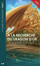 À la recherche du dragon d'or | Bilodeau, Stéphane