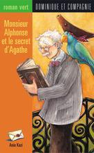 Monsieur Alphonse et le secret d'Agathe | Grimard, Gabrielle