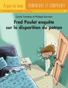 Fred Poulet enquête sur la disparition du patron | Germain, Philippe