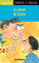 Le secret de Sylvio | Bergeron, Lucie