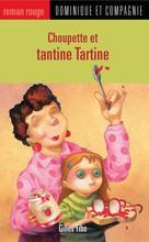 Choupette et tantine Tartine | Poulin, Stéphane