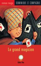Le grand magicien | Lafrance, Marie