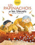 Les Papinachois et les bleuets | Noël, Michel