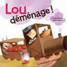 Lou déménage ! | Grimaud, Agnès