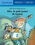 Alex, le petit joueur de hockey | Germain, Philippe
