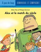 Alex et le match du siècle | Germain, Philippe