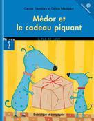 Médor et le cadeau piquant | Malépart, Céline