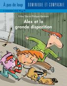 Alex et la grande disparition | Germain, Philippe