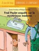 Fred Poulet enquête sur la mystérieuse madame | Germain, Philippe