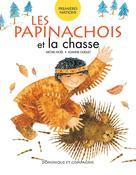 Les Papinachois et la chasse | Ouellet, Joanne