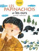 Les Papinachois et les ours | Ouellet, Joanne