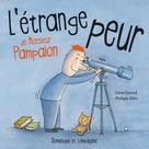 L'étrange peur de Monsieur Pampalon | Béha, Philippe
