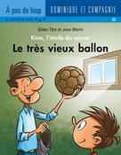 Le très vieux ballon | Morin, Jean