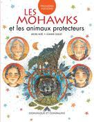 Les Mohawks et les animaux protecteurs | Ouellet, Joanne