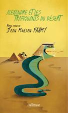 Alexandre et les trafiquants du désert | Fahmy, Jean Mohsen