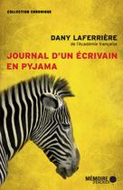 Journal d'un écrivain en pyjama | Laferrière, Dany