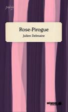 Rose-Pirogue | Delmaire, Julien