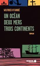 Un océan, deux mers, trois continents | N'Sondé, Wilfried